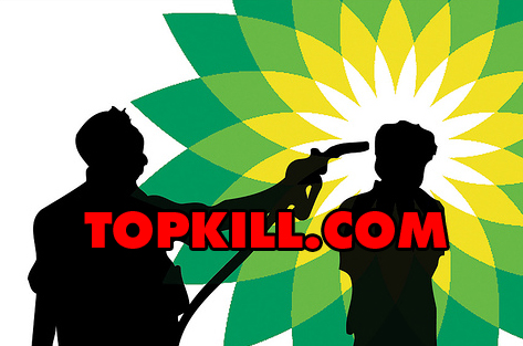 TopKill.com - An 'Epic Fail' for BP