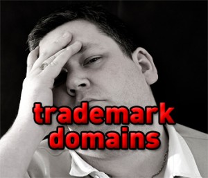 Trademark domains can cause a lot of headaches to even the most seasoned domainers!