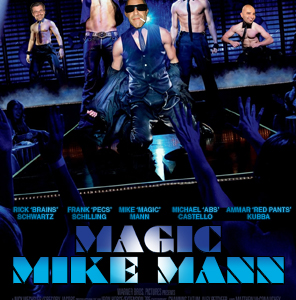 "Magic ""Mike"" Mann domainer movie hits the theaters!"