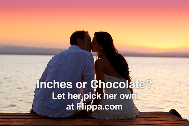 Inches or chocolate? Let her decide.