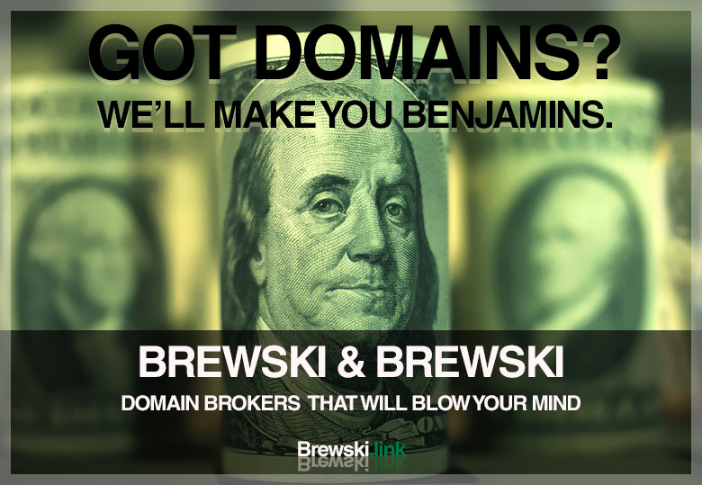 Brewski & Brewski : It's all about the benjamins, bro.